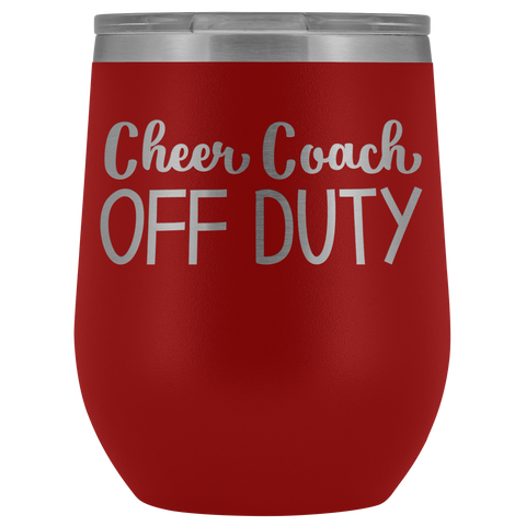 Image of Cheer Coach Off Duty - Wine Tumbler
