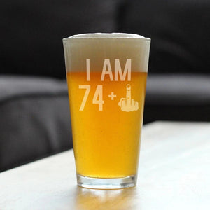 74 + 1 Middle Finger - 16 Ounce Pint Glass