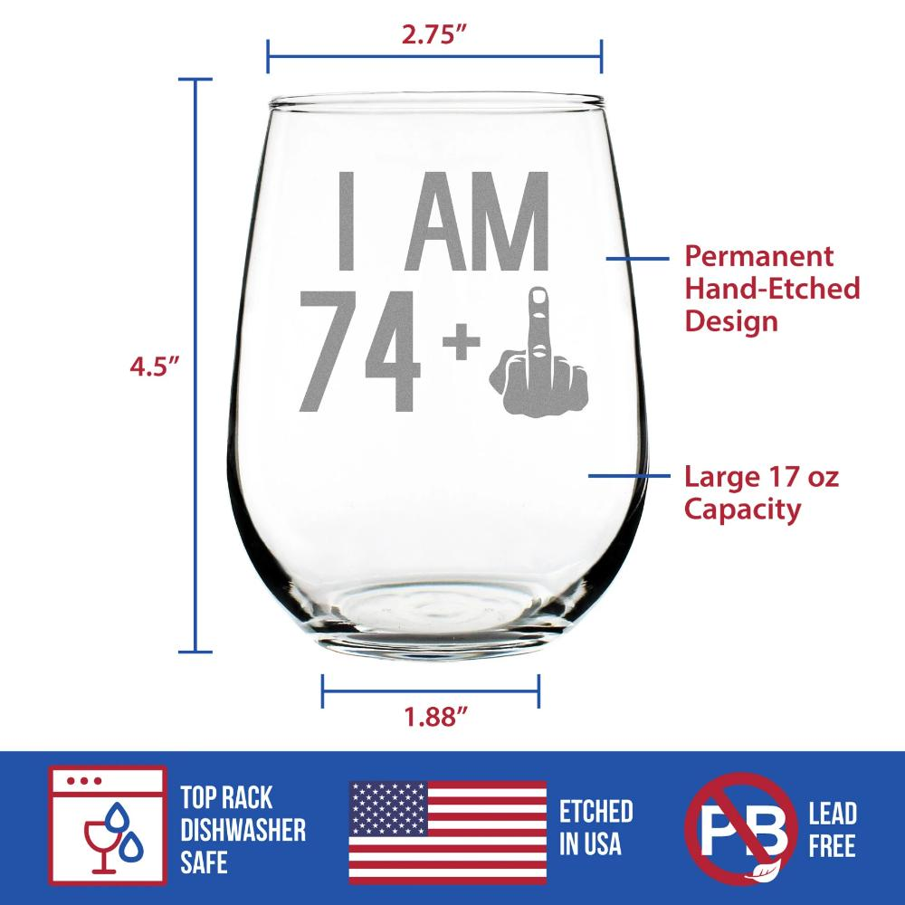 74 + 1 Middle Finger - 17 Ounce Stemless Wine Glass