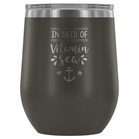 In Need of Vitamin Sea - Wine Tumbler
