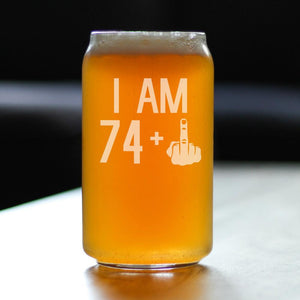74 + 1 Middle Finger - 16 Ounce Beer Can Pint Glass