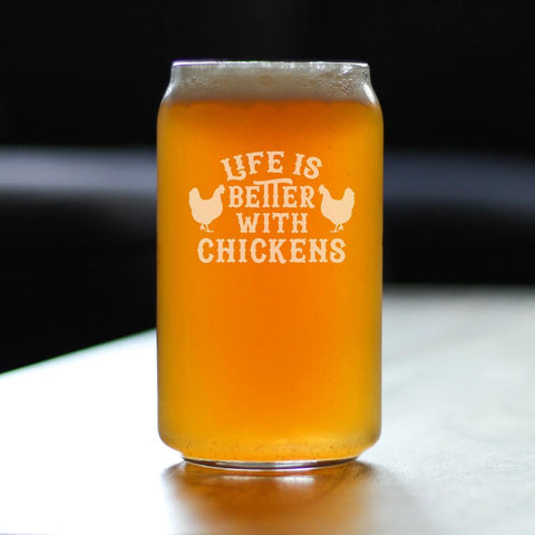 Image of Life Is Better With Chickens - 16 Ounce Beer Can Pint Glass