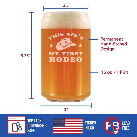 Image of Ain't My First Rodeo - 16 Ounce Beer Can Pint Glass