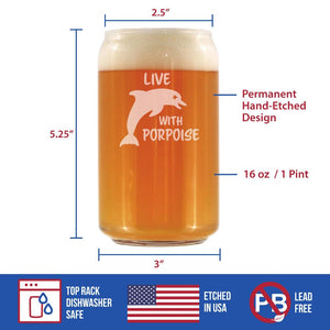 Live With Porpoise - 16 Ounce Beer Can Pint Glass