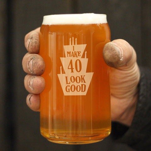 I Make 40 Look Good - 16 Ounce Beer Can Pint Glass