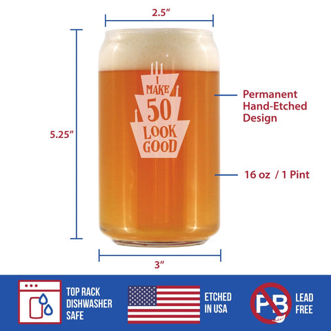 I Make 50 Look Good - 16 Ounce Beer Can Pint Glass