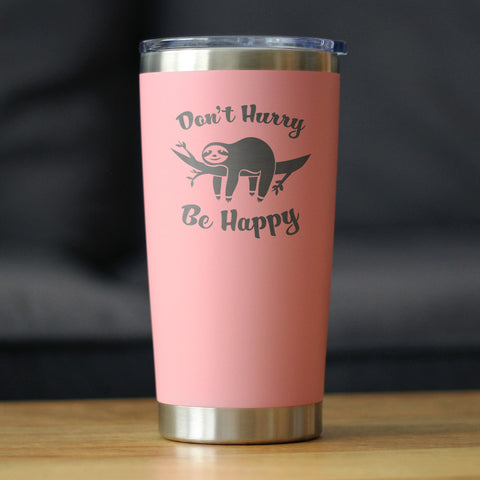 Don't Hurry Be Happy - 20 oz Coffee Tumbler