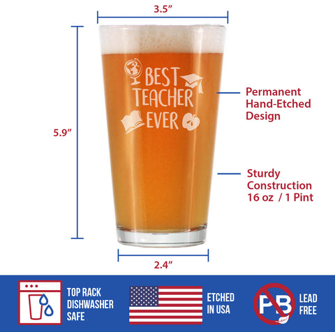 Best Teacher Ever - 16 Ounce Pint Glass