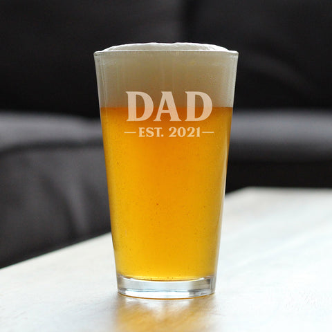 Dad Est. 2021 - Bold - 16 Ounce Pint Glass