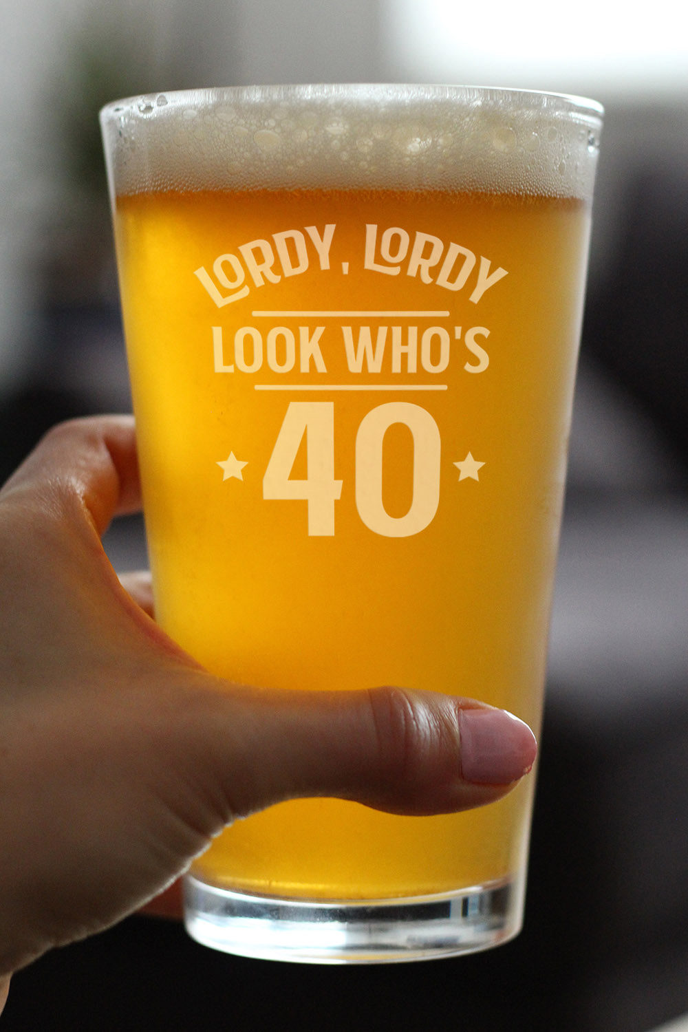 Lordy, Lordy Look Who's 40 - 16 Ounce Pint Glass
