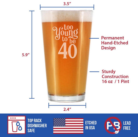 Image of Too Young To Be 40 - 16 Ounce Pint Glass