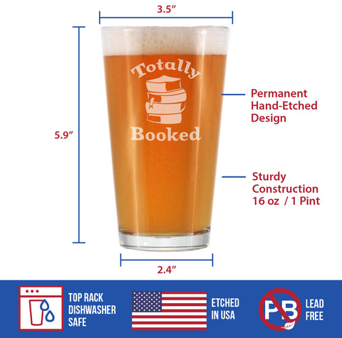 Totally Booked - 16 Ounce Pint Glass
