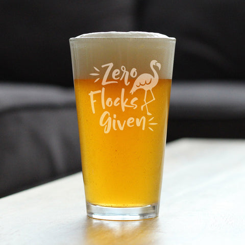 Zero Flocks Given - 16 Ounce Pint Glass