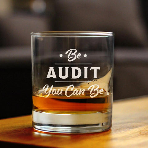 Image of Be Audit You Can Be - 10 Ounce Rocks Glass