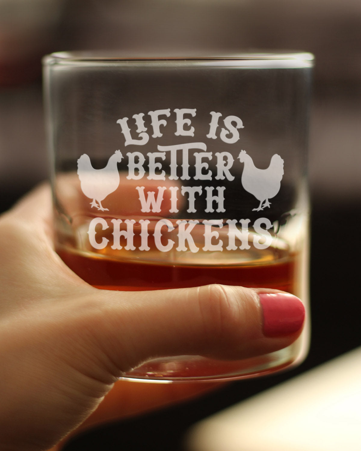 Life Is Better With Chickens - 10 Ounce Rocks Glass