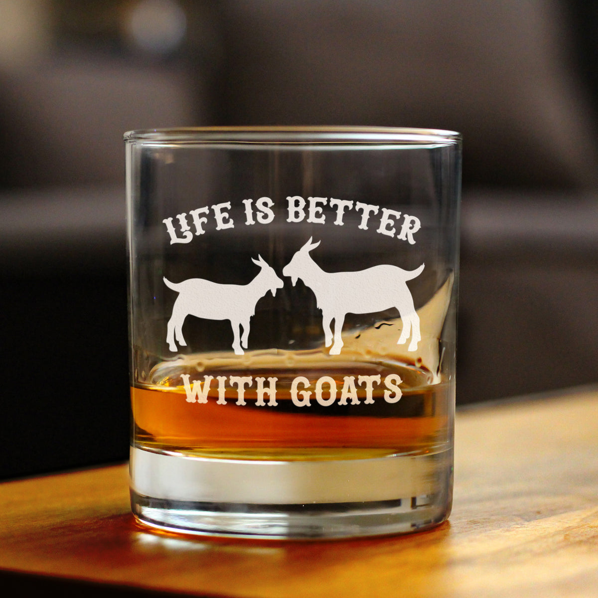 Life is Better With Goats - 10 Ounce Rocks Glass