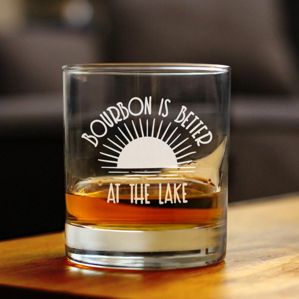 Bourbon Is Better At The Lake - 10 Ounce Rocks Glass