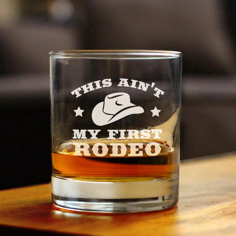 Ain't My First Rodeo - 10 Ounce Rocks Glass