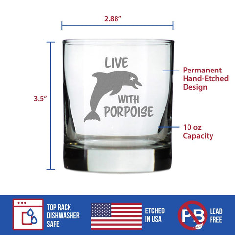 Live With Porpoise - 10 Ounce Rocks Glass
