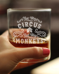 Not My Circus - 10 Ounce Rocks Glass