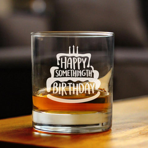 Happy Somethingth Birthday - 10 Ounce Rocks Glass
