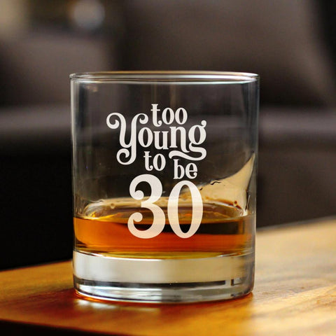 Too Young To Be 30 - 10 Ounce Rocks Glass