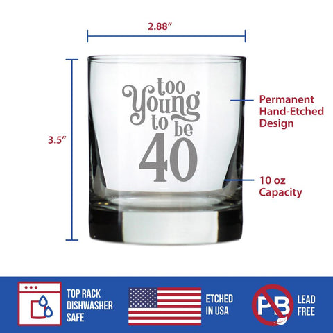 Too Young To Be 40 - 10 Ounce Rocks Glass
