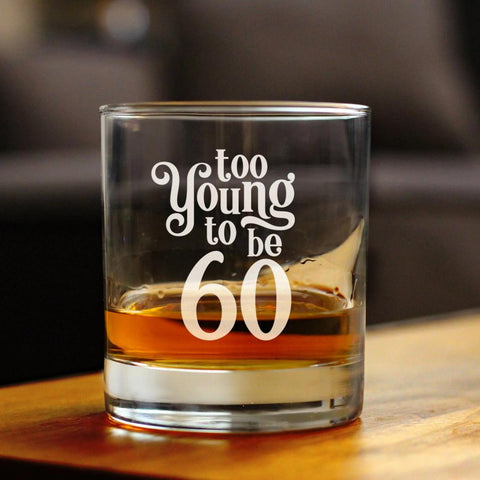 Too Young To Be 60 - 10 Ounce Rocks Glass