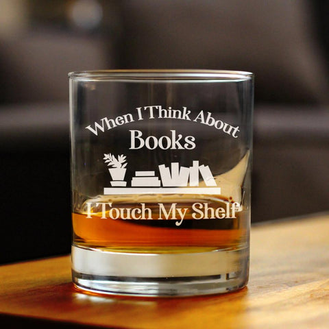 When I think About Books I Touch My Shelf- 10 Ounce Rocks Glass
