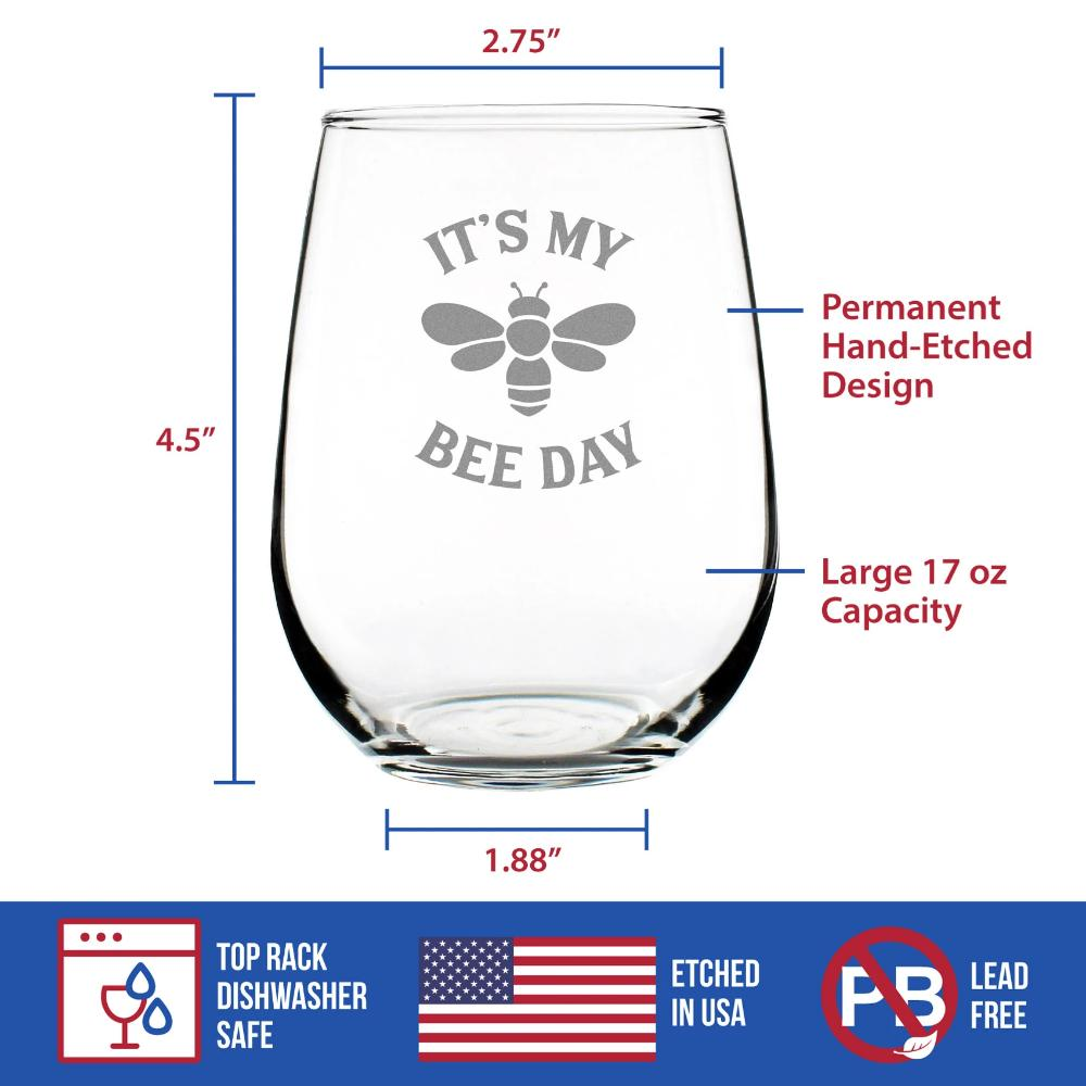 It's My Bee Day - 17 Ounce Stemless Wine Glass