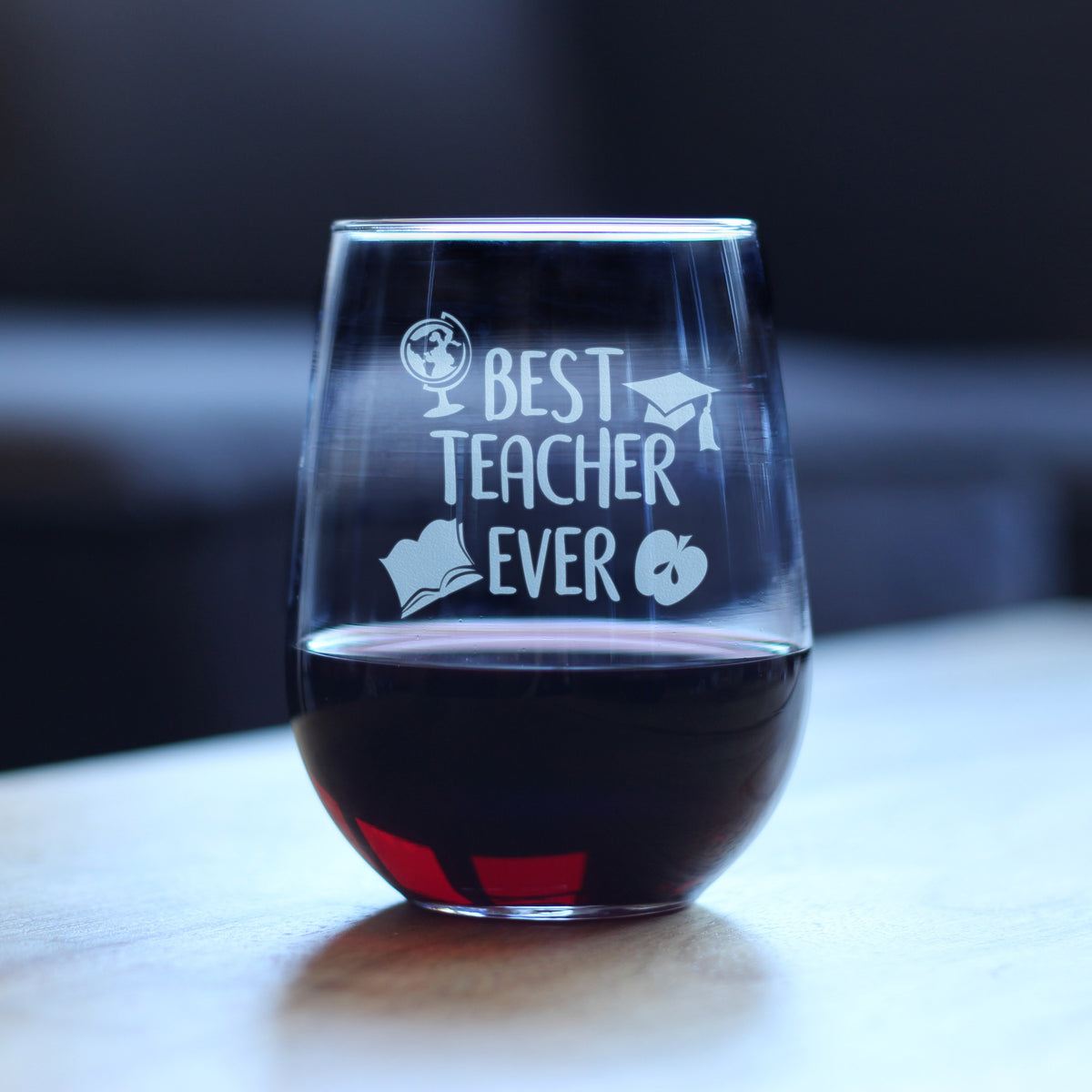 Best Teacher Ever - 17 Ounce Stemless Wine Glass