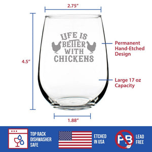 Life Is Better With Chickens- 17 Ounce Stemless Wine Glass
