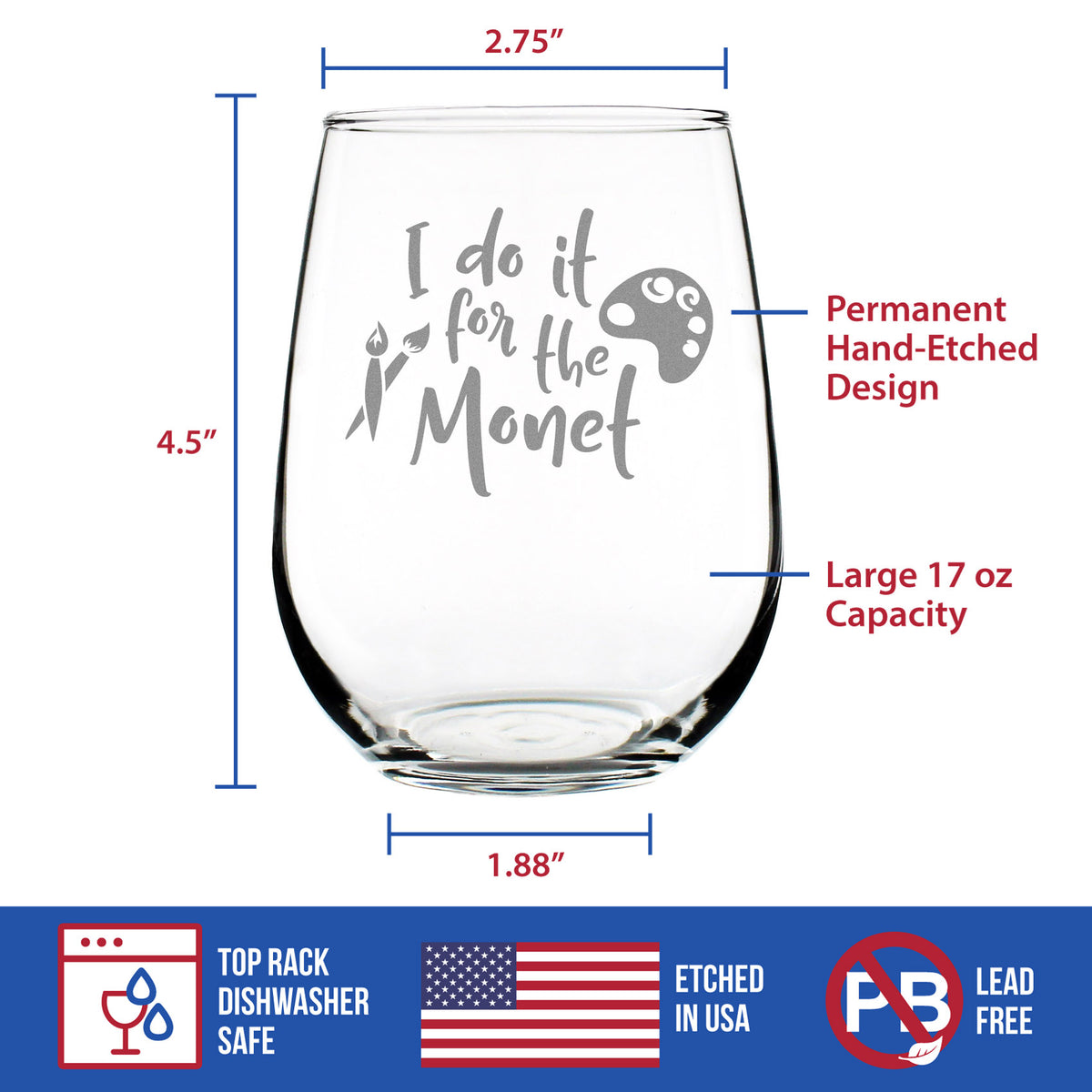 I Do It For The Monet - 17 Ounce Stemless Wine Glass