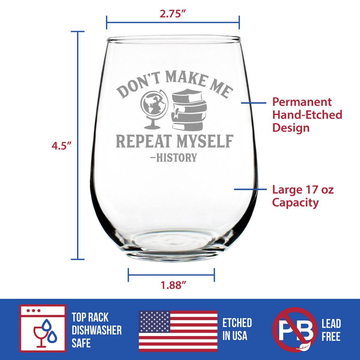 Don't Make Me Repeat Myself: History - 17 Ounce Stemless Wine Glass