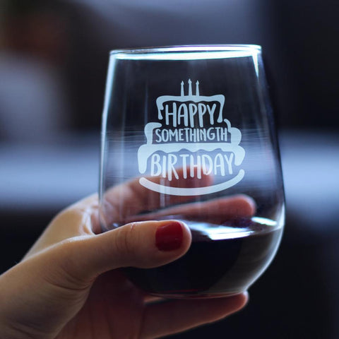 Happy Somethingth Birthday - 17 Ounce Stemless Wine Glass