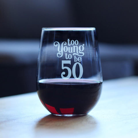 Image of Too Young To Be 50 - 17 Ounce Stemless Wine Glass