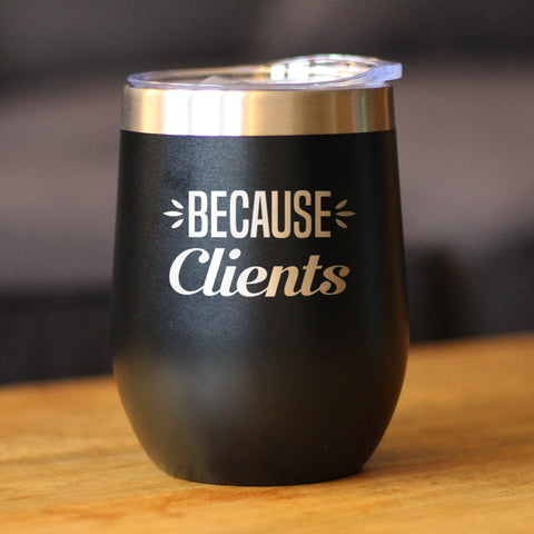 Image of Because Clients - Wine Tumbler