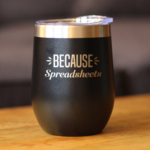 Image of Because Spreadsheets - Wine Tumbler