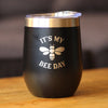 It's My Bee Day - Wine Tumbler