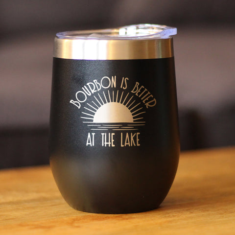 Image of Bourbon is Better at the Lake - Wine Tumbler