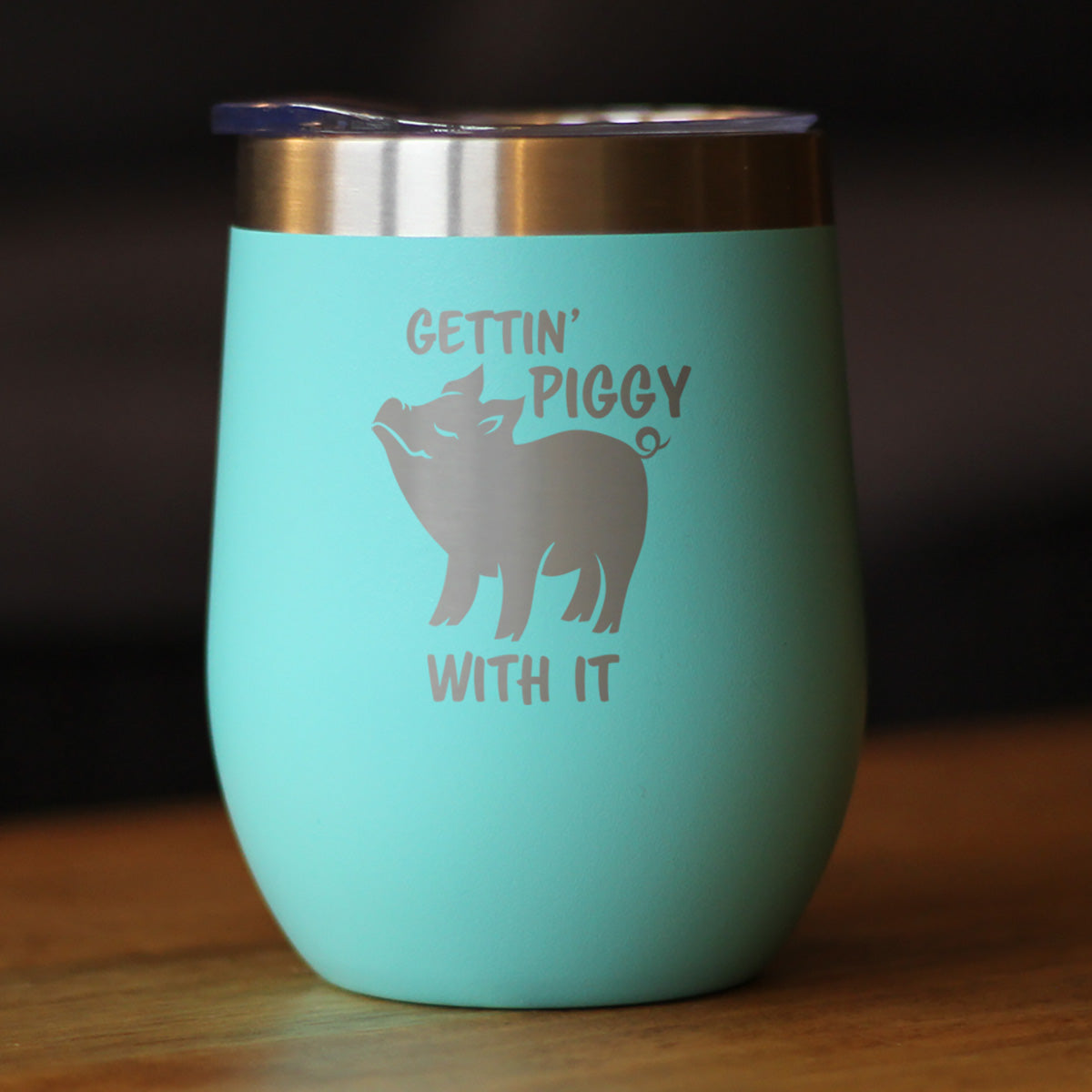 Gettin' Piggy With It - Wine Tumbler