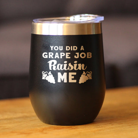 Grape Job Raisin Me - Wine Tumbler
