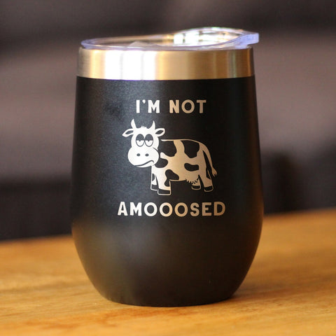 Image of I'm Not Amooosed - Wine Tumbler