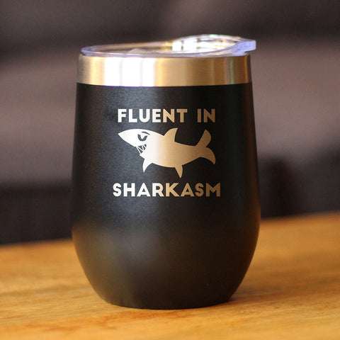 Image of Fluent in Sharkasm™ - Wine Tumbler