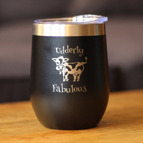 Udderly Fabulous - Wine Tumbler