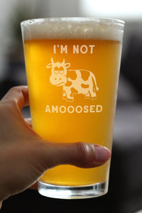 I'm Not Amooosed - 16 Ounce Pint Glass
