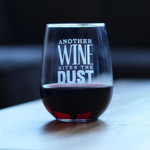 Another Wine Bites the Dust ™ - 17 Ounce Stemless Wine Glass