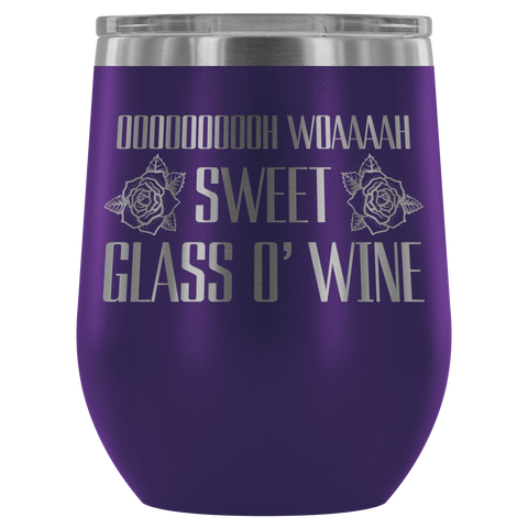 Image of Sweet Glass O' Wine ™ - Wine Tumbler