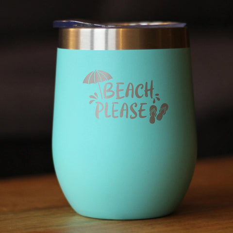 Beach Please - Wine Tumbler