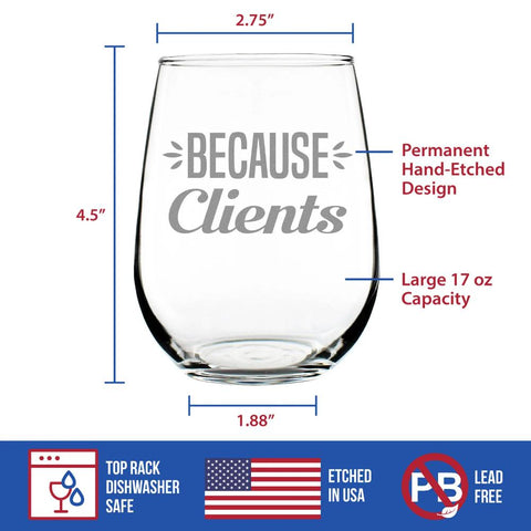 Because Clients - 17 Ounce Stemless Wine Glass